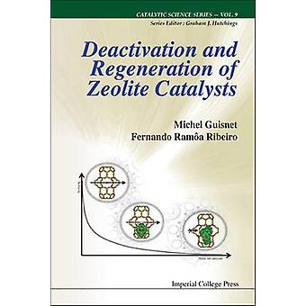 Deactivation and Regeneration of Zeolite Catalysts by Guisnet & Michel