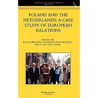Poland and the Netherlands A case study of European Relations by Hellema & Duco