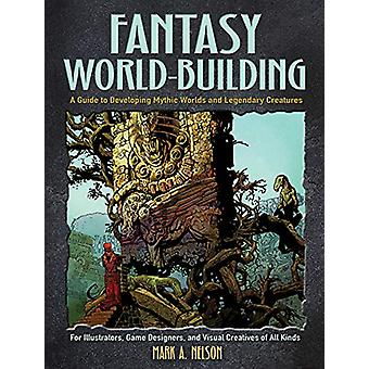 Creative World Building and Creature Design - A Guide for Illustrators