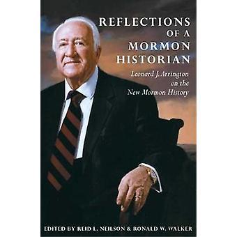Reflections of a Mormon Historian - Leonard J. Arrington on the New Mo