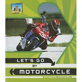 Let's Go by Motorcycle by Anders Hanson - 9781599289014 Book