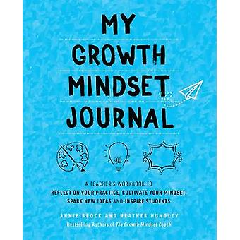 My Growth Mindset Journal - A Teacher's Workbook to Reflect on Your Pr