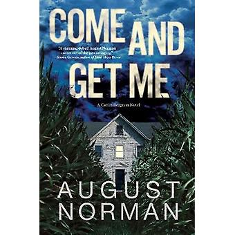 Come And Get Me - A Caitlin Bergman Novel by August Norman - 978168331