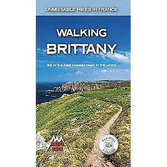 Walking Brittany - 32 of the best coastal hikes in the world by Andrew