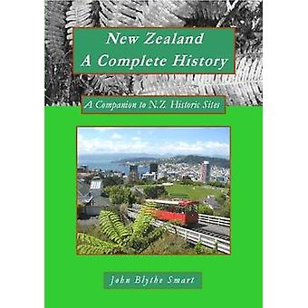 New Zealand A Complete History - A Companion to New Zealand Historic S