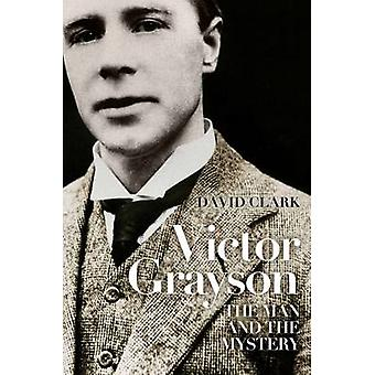Victor Grayson - The Man and the Mystery by David Clark - 978070437408
