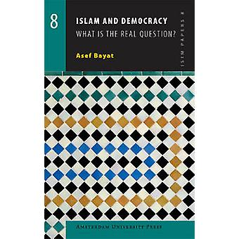 Islam and Democracy - What is the Real Question? by Asef Bayat - 97890