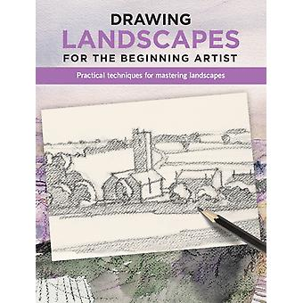 Drawing Landscapes for the Beginning Artist  Practical techniques for mastering landscapes by David Sanmiguel