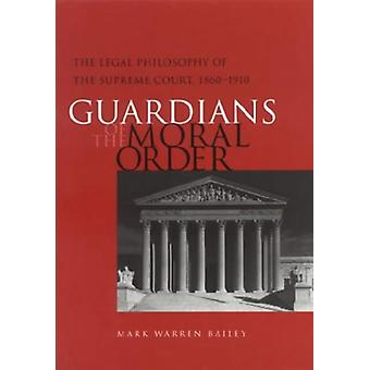 Guardians of the Moral Order - The Legal Philosophy of the Supreme Cou