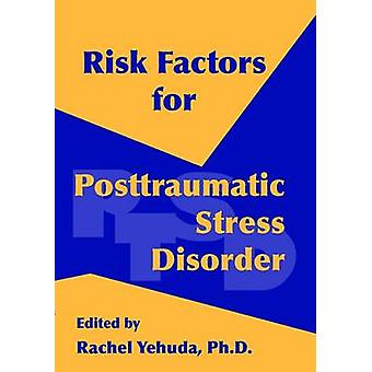 Risk Factors for Posttraumatic Stress Disorder by Rachel Yehuda - 978