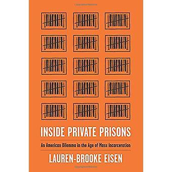 内側の民間の刑務所 - 質量 Incarc の時代にアメリカのディレンマ