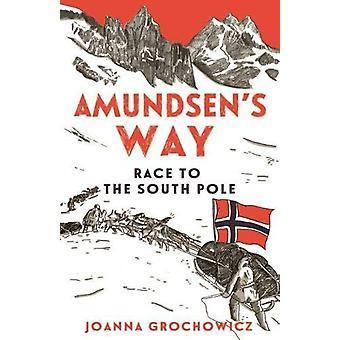 Amundsen's Way by Joanna Grochowicz - 9781911631408 Book