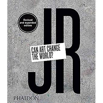 JR - L'art peut-il changer le monde ? (Édition révisée et élargie) par l'OTAN