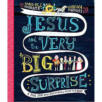 Jesus and the Very Big Surprise - A True Story about Jesus - His Retur