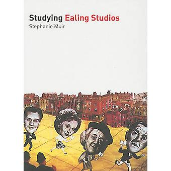 Studying Ealing Studios by Stephanie Muir - 9781906733315 Book