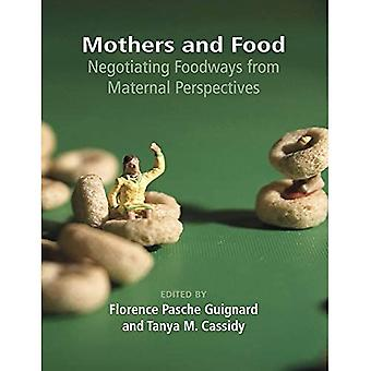 Mothers and Food: Negotiating Foodways from Maternal Perspectives