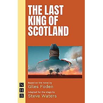 The Last King of Scotland par Giles Foden - 9781848428911 Livre