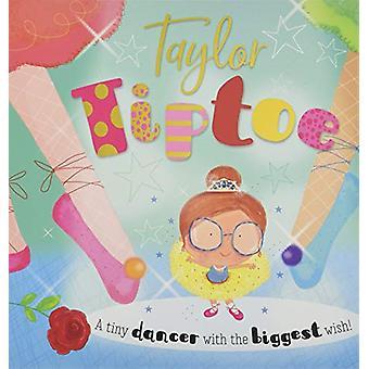 Taylor Tiptoe by Lara Ede - 9781788432801 Book
