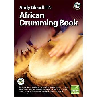 Andy Gleadhills African Drumming by Gleadhill & Andy
