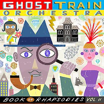 Ghost Train Orchestra - Book of Rhapsodies Vol. 2 [CD] USA import