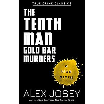 The Tenth Man The Gold Bar Murders by Josey & Alex