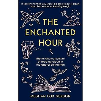 The Enchanted Hour: The Miraculous Power of Reading� Aloud in the Age of Distraction