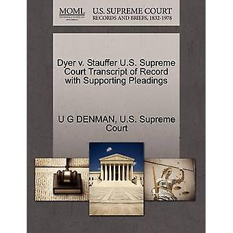 Dyer V. Stauffer U.S. Supreme Court Transcript of Record with Support
