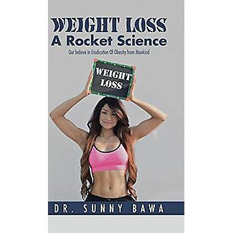 Weight Loss a Rocket Science - Our Believe in Eradication of Obesity f