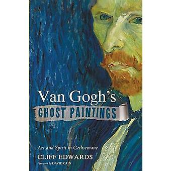 Van Gogh's Ghost Paintings by Cliff Edwards - 9781498203074 Book