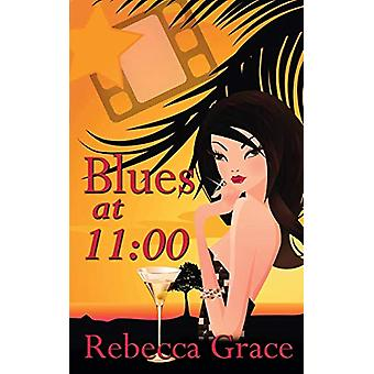 Blues at 11 by Rebecca Grace - 9781628307214 Book