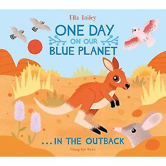 One Day On Our Blue Planet In the Outback