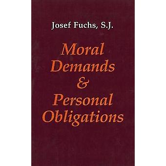 Moral Demands and Personal Obligations by Josef Fuchs
