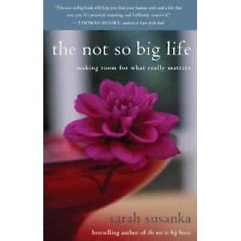 الحياة ليست كبيرة جدا من قبل سارة سوزانكا
