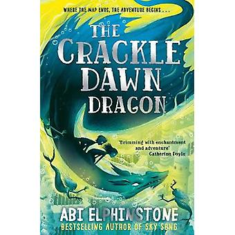 The Crackledawn Dragon Volume 3 The Unmapped Chronicles