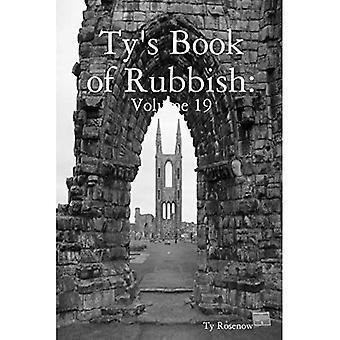 Ty's Book of Rubbish: Volume 19