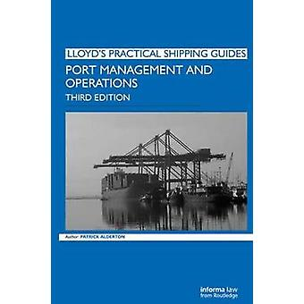 Port Management and Operations Lloyd's Practical Shipping Guides