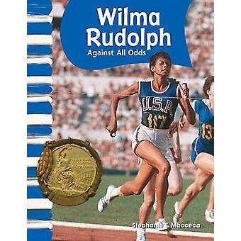 Wilma Rudolph - Against All Odds door Stephanie E Macceca - 978143331598