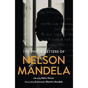 The Prison Letters of Nelson Mandela by The Prison Letters of Nelson