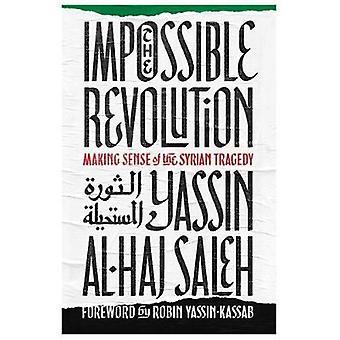 """""""המהפכה הבלתי אפשרית""""-מקבלת את תחושת הטרגדיה הסורית מאת Yass"""