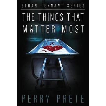 The Things That Matter Most by Perry Prete - 9781988281070 Book
