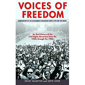 Voices of Freedom: an Oral History of the Civil Rights Movement from the 1950's Through the 1980's