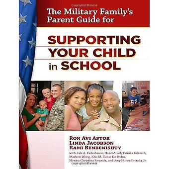 The Military Family's Parent Guide for Supporting Your Child in School