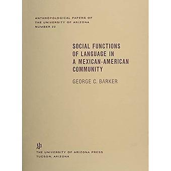 Sociale functies van de taal in een Mexicaans-Amerikaanse Gemeenschap (antropologische Papers, nr 22)