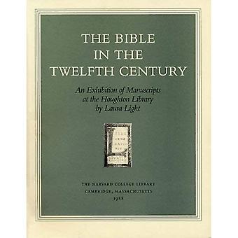 Die Bibel im zwölften Jahrhundert: eine Ausstellung von Manuskripten in der Houghton Library (Houghton Bibliothek Publikationen)