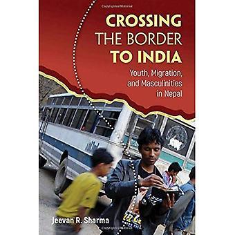 Passerar gränsen till Indien: Ungdom, Migration och maskuliniteter i Nepal (Global Youth)