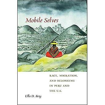 Mobilen selbst: Rennen, Migration und Zugehörigkeit in Peru und den USA (soziale Transformationen in der amerikanischen Anthropologie)