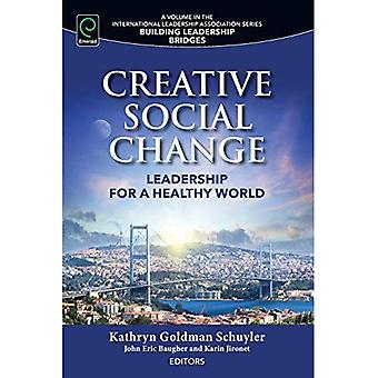 Changement Social créatif: Leadership pour un monde sain (Building Bridges de Leadership)