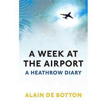 A Week at the Airport: A Heathrow Diary