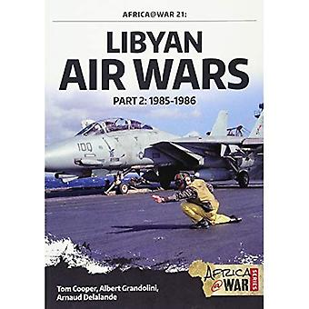 Guerres de l'Air libyenne Part 2:1985-1986 (Africa@War 21)