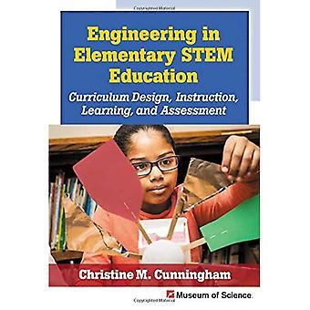 Engineering im elementaren MINT-Ausbildung: Lehrplangestaltung, Lehre, lernen und Beurteilung